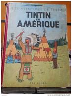 TINTIN EN AMERIQUE, 4ème Plat B1,COPYRIGHT 1945..CÔTE BDM 750€ - Tintin