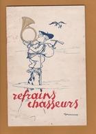 REFRAINS CHASSEURS .  LES 31 REFRAINS DES 31 BATAILLONS . - Books, Magazines  & Catalogs
