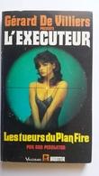 Les Tueurs Du Plan Fire, L'exécuteur, Don Pendleton, Gérard De Villiers - Avventura