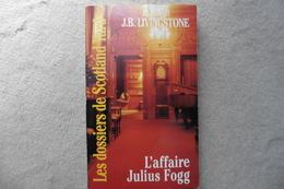 Livre L'affaire Julius Fogg De J.B. Livingstone - Les Dossiers De Scotland Yard - Tres Bon Etat - Eds Gerard De Villiers - Gerard De Villiers