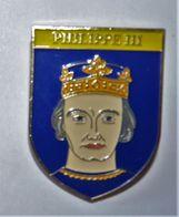 BADGE BROCHE INSIGNE EPINGLE PIN'S PINS ROIS HISTOIRE DE FRANCE PHILIPPE III - Celebrities