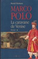 MARCO POLO  La Caravane De Venise - Livres Dédicacés