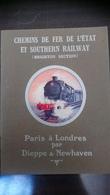 Chemins De Fer De L'Etat Et Southern Railway (Brighton Section) Paris à Londres Par Dieppe & Newhaven - Dépliants Touristiques