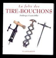 LA FOLIE DES TIRE BOUCHONS PAR FREDERIC CRESTIN BILLET 2004 FLAMMARION 500 PHOTOGRAPHIES - Bottle Openers