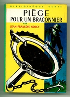"""Bibliothèque Verte N°314 - Jean François Norcy - """"Piège Pour Un Braconnier"""" - 1966 - Bibliothèque Verte"""