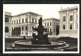 Cartolina Bergamo, Antica Fontana Della Fiera In Piazza Dante - Bergamo