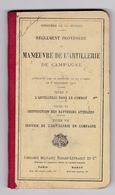 Ministère De La Guerre, Règlement Provisoire De Manœuvre De L'artillerie De Campagne, Titres V, VI, VII - Livres, Revues & Catalogues