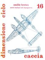 AERONAUTICA - Dimensione Cielo Ateneo Bizzarri 16 - Caccia  - DOWNLOAD - Aviazione