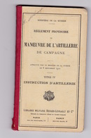 Ministère De La Guerre, Règlement Provisoire De Manœuvre De L'artillerie De Campagne, Titre IV Instruction D'Artillerie - Livres, Revues & Catalogues