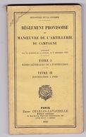 Ministère De La Guerre, Règlement Provisoire De Manœuvre De L'artillerie De Campagne, Titres I Et II, 1910 - Other
