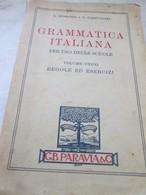 L. MORANDI, G.CAPPUCCINI, GRAMMATICA ITALIANA, VOLUME UNICO,   TORINO 1940 - Books, Magazines, Comics