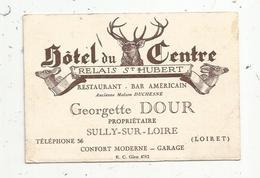 Carte De Visite , HOTEL DU CENTRE , Relais Saint Hubert , Restaurant , Baraméricain , SULLY SUR LOIRE , 2 Scans - Cartes De Visite