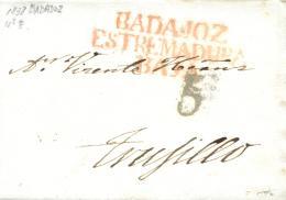 D.P. 13. 1838. Carta Circulada De Badajoz A Trujillo. Marca P.E. 8 En Rojo Y Porteo 5 En Negro. - Spanje