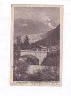 (CPA : 14 X 9)  -  877. - Haute-Savoie. - ARGENTIERE. - Pont Du Chosallet, Glacier D'Argentière Et L'Aiguille Du Chardon - Chamonix-Mont-Blanc