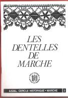 Revue Du Cercle Historique LES DENTELLES DE MARCHE  -  Belles Illustrations  Dentelières + Historique Intéressant - Cultural