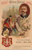 Chromo Poulain Souverains Et Chefs D'état Du Monde.royaume De  Serbie , Pierre I 1845-1903 - Chocolate