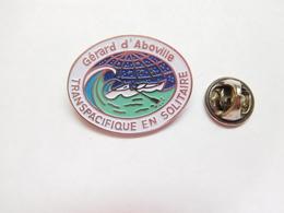 Superbe Pin's , Marine Bateau , Gérard D'Aboville , TransPacifique En Solitaire - Boats