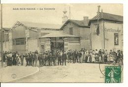 10 - BAR SUR SEINE / LA VERRERIE - Bar-sur-Seine
