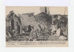 La Guerre 1914 15. Neuve Chapelle. Pas De Calais. Village Pris Par Les Anglais Après De Violents Combats. (3048) - Guerre 1914-18