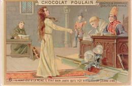 Chromo Poulain. N°6 / Il Avait été A La Peine, Il était Bien Juste Qu'il Fut A L'honneur (jeanne D'arc) - Chocolate