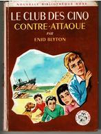 LE CLUB DES CINQ CONTRE-ATTAQUE Par ENID BLYTON  -  Illustrations De Simone BAUDOIN - Bibliothèque Rose