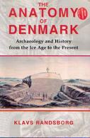 « The Anatomy Of Denmark – Archaeology And History From The Ice Age To The Present» RANDSBORG, K. – Duckworth (2009) - History