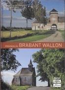 Province Du Brabant Wallon. Histoire & Patrimoine.Genappe, Waterloo, Wavre, Lasne, Ottignies- LLN, Jodoigne, La Hulpe... - Cultural
