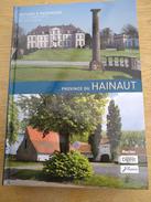 Province Du Hainaut. Histoire & Patrimoine. Ath, Binche, Braine-le.Comte, Nivelles, Seneffe, Tournai, Chimay, Fleurus... - Cultural