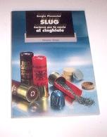 Armi Pieraccini Slug Cartucce Per La Caccia Al Cinghiale - 1^ Ed. 1994 Olimpia - Militari
