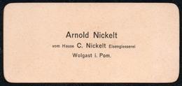 1820 - Alte Visitenkarte - Arnold Nickel - Eisengiesserei Wolgast In Pommern - Ca. 1920 TOP - Visiting Cards
