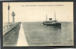 """CPA - CALAIS - Arrivée Du Paquebot """"Le Riviéra"""" - Calais"""