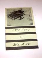 Armi - Parkenson A Brief History Of Bullet Moulds  1^ Ed. 1974 Stampi Proiettili - Militari