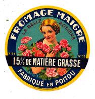 S 86- ETIQUETTE DE FROMAGE-  MAIGRE  LA BELLE ROSIERE   FAB. EN POITOU - Käse