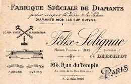FABRIQUE SPECIALE DE DIAMANTS POUR COUPER LE VERRE ET LA GLACE -FELIX SOLIGANC  RUE DU TEMPLE PARIS - Cartoncini Da Visita