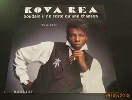 MAXI 45T KOVA REA : Soudain Il Ne Reste Qu'une Chanson - 45 T - Maxi-Single