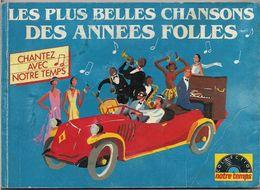 Les Plus Belles Chansons Des Années Folles (georgette Plana-fortugé,marie Dubas,anny Flore,dréan,colette Renard,raymond - Livres, BD, Revues