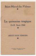 """Saint-Marcel-les-Valence (Drôme) - Brochure 16 Pages """"La Quinzaine Tragique 15-31 Août 1944"""" - 1939-45"""