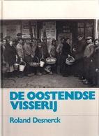 DE OOSTENDSE VISSERIJ 160blz ©1986 Heemkunde OOSTENDE Geschiedenis Visser Boot Schip Pecheur Pêche Panne Nieuwpoort Z245 - History