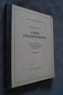 Ancien Ouvrage Originale Cours D'échapements écoles Suisse D'Horlogerie 1954,126 P.+ Planches,27/21 Cm. - Juwelen & Horloges