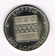 &-  LOPPEM  100  LOPHOUT - KASTEEL  LO  1984 - Tokens Of Communes