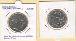 Belgique. Roi Baudouin I. 20 FB 1953 VL En Argent. Morin # 546. TTB+ - 07. 20 Francs