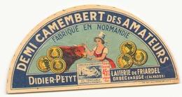 """Etiquette à Fromage Demi Camembert Des Amateurs  """" Didier Petyt """" Laiterie De Friardel Orbec-en-Auge Calvados - Fromage"""