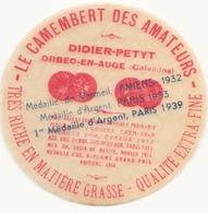 """Etiquette à Fromage Le Camembert Des Amateurs """" Didier-Petyt """" Orbec-en-Auge Calvados - Fromage"""