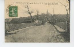 SAINT OUEN LES PAREY - Le Pont De Saint Ouen - Route De Rouilly - Other Municipalities