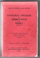 Catalogue Spécialisé Des Timbres-Poste De France Avec Son Supplément - Frankrijk