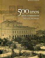 Bibliografía. 500 Anos DOS CORREIROS NO FUNCHAL - Otros