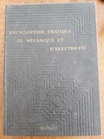 301  -  ENCYCLOPEDIE PRATIQUE DE MECANIQUE ET D'ELECTRICITE - 3 TOMES -  QUILLET  1952  ++++++ - Encyclopaedia