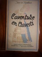 L Aventure En Travesti  De Jean De KERDELAND 1945 - Libros, Revistas, Cómics