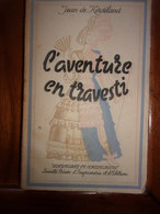 L Aventure En Travesti  De Jean De KERDELAND 1945 - Livres, BD, Revues