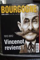 Bourgogne Voyage Patrimoine Et Art De Vivre VINCENOT, Reviens ! H S 1912-2002 - Bourgogne